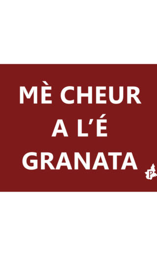 MÈ CHEUR  A L'É  GRANATA (tacmesì 20)