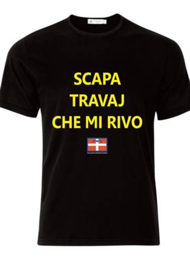 Maglietta - Scapa Travaj Che Mi Rivo
