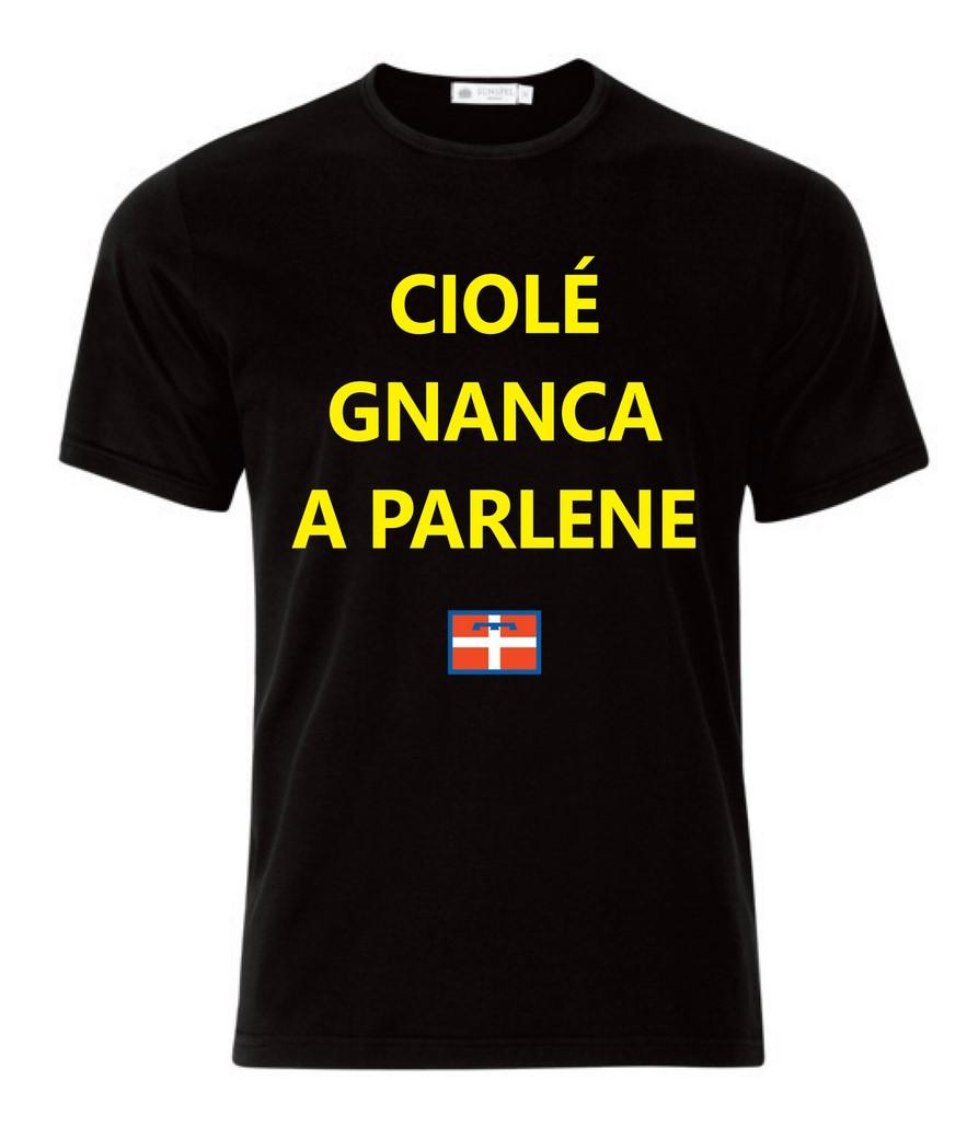 Maglietta Ciolè Gnanca a Parlene
