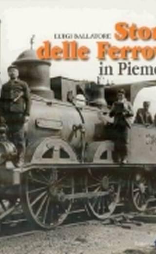 STORIA DELLE FERROVIE IN PIEMONTE