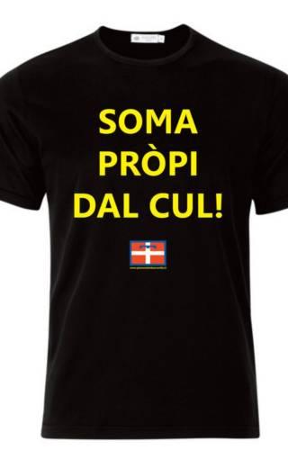 MAGLIETTA – T-SHIRT – SOMA PRÒPI DAL CUL!