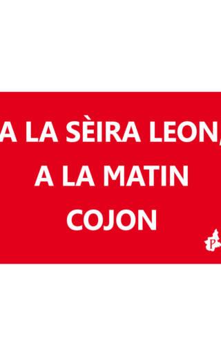 A LA SÈIRA LEON, A LA MATIN COJON (tacmesì 34)
