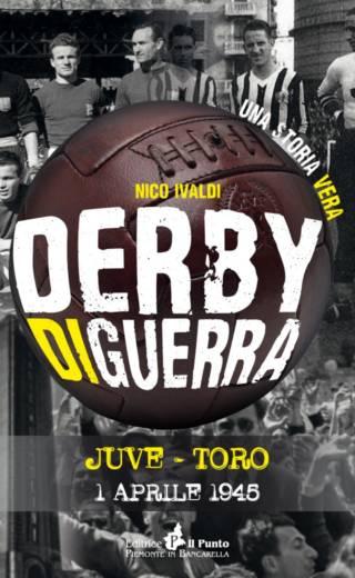 DERBY DI GUERRA Juve-Toro 1945