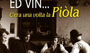 Libro UN BON BICER ËD VIN… C'era una volta la Piòla