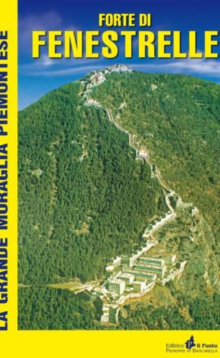 FORTE DI FENESTRELLE – La grande muraglia piemontese